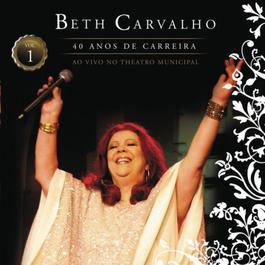 Beth Carvalho - 40 Anos De Carreira - Ao Vivo No Theatro Municipal - Vol. 2 2010 Beth Carvalho