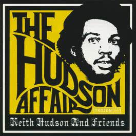 The Hudson Affair: Keith Hudson and Friends 2017 Various Artists