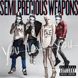You Love You 2010 Semi Precious Weapons