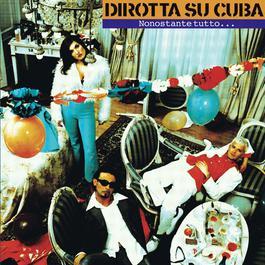 Nonostante Tutto 2004 Dirotta Su Cuba