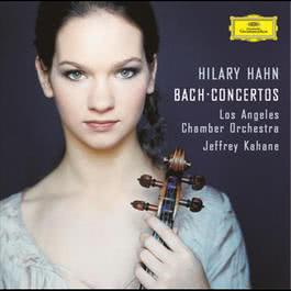 J.S.Bach: Violin Concertos 2003 Hilary Hahn; Jeffrey Kahane; Los Angeles Chamber Orchestra