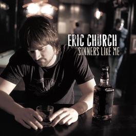 Sinners Like Me 2006 Eric Church