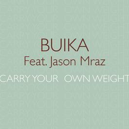 Carry your own weight (feat. Jason Mraz) 2015 Buika; Jason Mraz