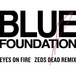 ฟังเพลงอัลบั้ม Eyes On Fire (Zed Dead Remix)
