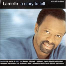 A Story To Tell: Hymns And Praises 1997 Larnelle Harris