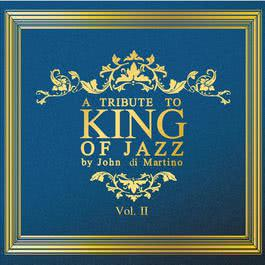 อัลบั้ม A Tribute to King of Jazz by John di Martino Vol.2