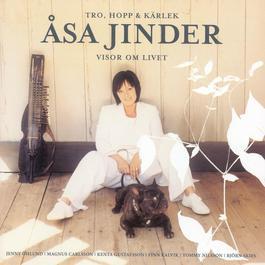 Tro, Hopp & Kärlek: Visor Om Livet 2004 Åsa Jinder