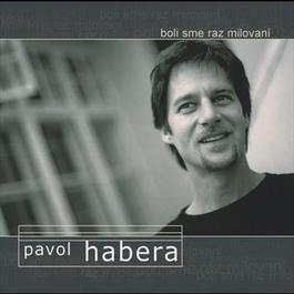 Boli sme raz milovani 2000 Pavol Habera