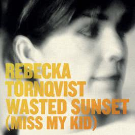 Wasted Sunset 2006 Rebecka Trnqvist