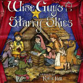 Wise Guys And Starry Skies 2008 Kathie Hill
