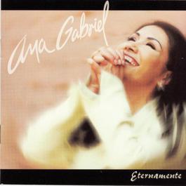 Eternamente 2000 Ana Gabriel