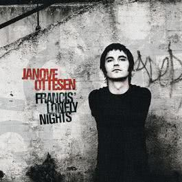 Francis' Lonely Nights 2004 Janove Ottesen