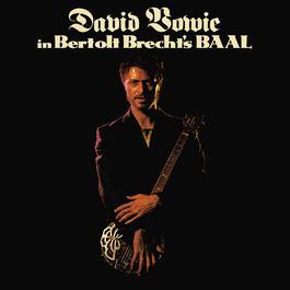 In Bertolt Brecht's Baal 2007 David Bowie