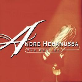 The Best Of Andre Hehanussa 2001 Andre Hehanussa