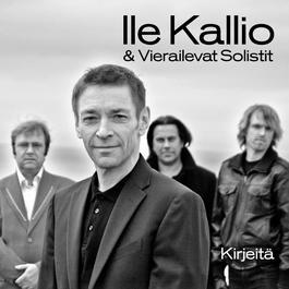 Kirjeitä 2007 Ile Kallio & Vierailevat Solistit