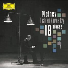 Tchaikovsky: 18 pieces for solo piano, Op. 72 2008 Mikhail Pletnev