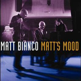 Matt's Mood 2004 Matt Bianco