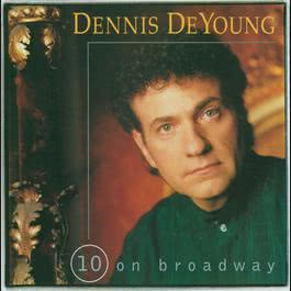 10 On Broadway 2005 Dennis DeYoung