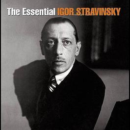 Essential Igor Stravinsky 2003 Igor Fyodorovich Stravinsky