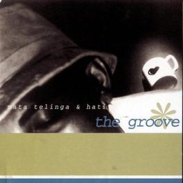 Mata, Telinga & Hati 2001 The Groove