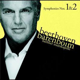 Beethoven : Symphonies Nos 1 & 2 2006 Berliner Staatskapelle; Daniel Barenboim