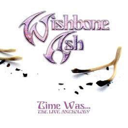 Time Was (The Live Anthology) 2017 Wishbone Ash