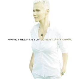 Ordet Är Farväl 2007 Marie Fredriksson