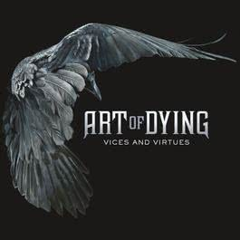 Vices And Virtues 2013 Art Of Dying