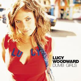 Dumb Girls (Single Version) 2002 Lucy Woodward