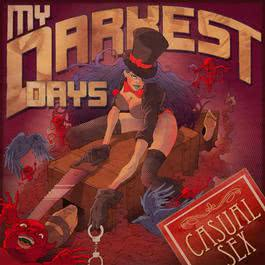 Casual Sex 2012 My Darkest Days