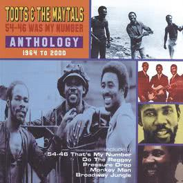 54-56 Was My Number - Anthology 1964 to 2000 2008 Toots & The Maytals