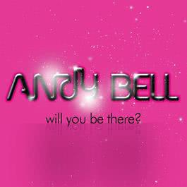 Will You Be There? 2010 Andy Bell