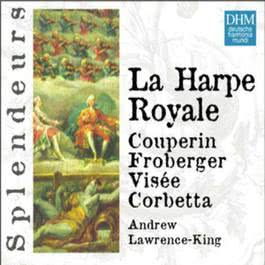DHM Splendeurs: La Harpe Royale 2004 Andrew Lawrence-King