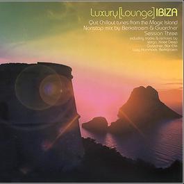 Luxury (Lounge) Ibiza Session 3 2009 Various Artists