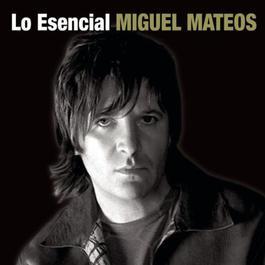 Lo Esencial 2005 Miguel Mateos