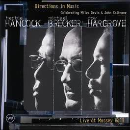 Directions in Music: Live At Massey Hall 2002 Herbie Hancock
