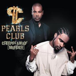 Creepin' Away (Murder) 2006 Pearls Club