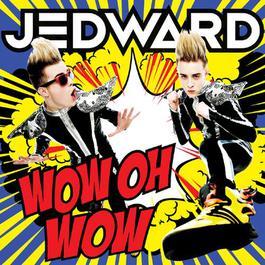 WOW OH WOW 2011 Jedward