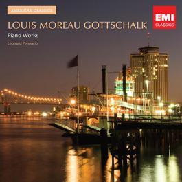 Gottschalk: Piano Music 2011 Leonard Pennario