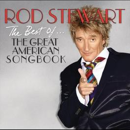 The Best Of... The Great American Songbook 2011 Rod Stewart