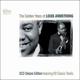 The Golden Years Of Louis Armstrong dsic2 2003 Louis Armstrong