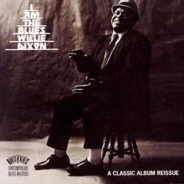 I Am The Blues 1993 Willie Dixon