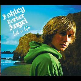 Let U Go 2006 Ashley Parker Angel