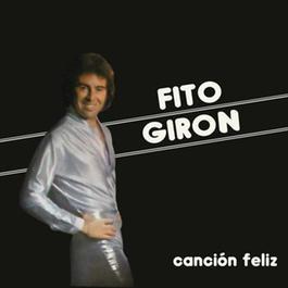 Canción Feliz 2012 Fito Girón