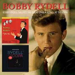 Bobby Rydell Salutes The Great Ones/Rydell At The Copa 1961 Bobby Rydell