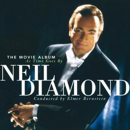The Movie Album: As Time Goes By 1998 Neil Diamond