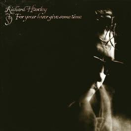 For Your Lover Give Some Time 2009 Richard Hawley