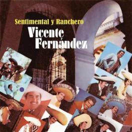 Sentimental Y Ranchero 1980 Vicente Fernández