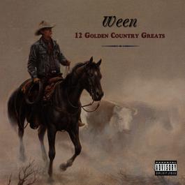 12 Golden Country Greats 2009 Ween