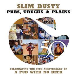 Pubs, Trucks & Plains 2007 Slim Dusty